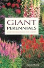 Giant Perennials Star Performers for the Garden