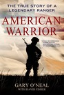 American Warrior The True Story of a Legendary Ranger
