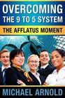 Overcoming the Nine-to-Five System The Afflatus Moment