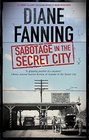 Sabotage in the Secret City A World War Two mystery set in Tennessee
