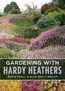 Gardening with Hardy Heathers