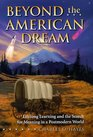 Beyond the American Dream : Lifelong Learning and the Search for Meaning in a Postmodern World