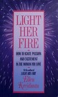 Light Her Fire : How to Ignite Passion and Excitement in the Women You Love