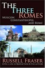 The Three Romes Moscow Constantinople and Rome