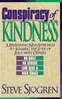 Conspiracy of Kindness A Refreshing New Approach to Sharing the Love of Jesus With Others