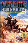 Gunfighter Morgan Deerfield Rustlers On The Range
