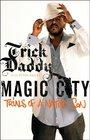 Magic City Trials of a Native Son