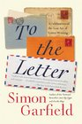 To the Letter A Celebration of the Lost Art of Letter Writing