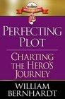Perfecting Plot Charting the Hero's Journey