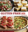 Gluten-Free 101 The Essential Beginner's Guide to Easy Gluten-Free Cooking