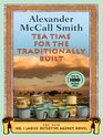 Tea Time for the Traditionally Built (No. 1 Ladies Detective Agency, Bk 10) (Large Print)