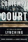 Contempt of Court The Turn OfTheCentury Lynching That Launched 100 Years of Federalism