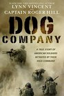 Dog Company A True Story of Battlefield Courage Enemy Spies and Soldiers on Trial