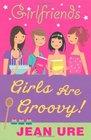 Girlfriends Girls Are Groovy