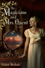 The Magicians and Mrs. Quent (Mrs. Quent, Bk 1)