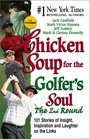 Chicken Soup for the Golfer's Soul, The 2nd  Round: 101 More Stories of Insight, Inspiration and Laughter on the Links