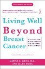 Living Well Beyond Breast Cancer A Survivor's Guide for When Treatment Ends and the Rest of Your Life Begins