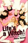 Life's a Witch A Handbook for Teen Witches