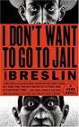 I Don't Want to Go to Jail: A Novel
