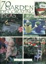 70 Garden Decorating Ideas - Easy Craft Projects