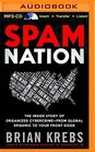 Spam Nation The Inside Story of Organized Cybercrime - from Global Epidemic to Your Front Door