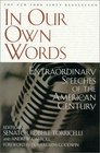 In Our Own Words  Extraordinary Speeches of the American Century