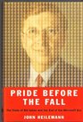 Pride Before the Fall The Trials of Bill Gates and the End of the Microsoft Era