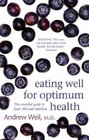 Eating Well for Optimum Health The Essential Guide to Food Diet and Nutrition
