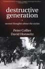 Destructive Generation Second Thoughts About the Sixties