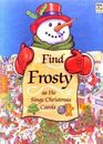 Find Frosty as he sings Christmas carols