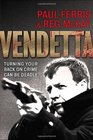 Vendetta Turning Your Back on Crime Can be Deadly