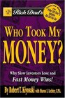 Rich Dad's Who Took My Money  Why Slow Investors Lose and Fast Money Wins
