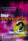Her Devotional - 2 Minutes a Day for Teens - Real Questions, Real Answers