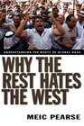 Why the Rest Hates the West Understanding the Roots of Global Rage
