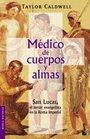 Medico de cuerpos y almas San Lucas el tercer evangelista en la Roma Imperial
