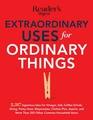 Extraordinary Uses for Ordinary Things 2317 Ingenious Uses for Vinegar Salt Coffee Grounds String Panty Hose Mayonnaise Clothes Pins Aspirin and More than 200 Other Houlsehold Items