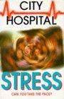 City Hospital Stress