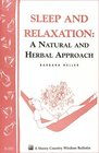 Sleep and Relaxation A Natural and Herbal Approach Storey Country Wisdom Bulletin A201