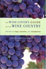 The Wine Lover's Guide to the Wine Country The Best of Napa Sonoma and Mendocino