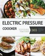 Electric Pressure Cooker: Pressure Cooker: 365 Quick & Easy, One Pot, Pressure Cooker Recipes For Easy Meals (Pressure Cooker, Pressure Cooker ... Cooker Cookbook, Instant Pot Pressure Cook)
