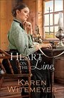 Heart on the Line (Ladies of Harper�s Station, Bk 2)