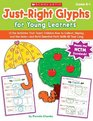 Just-Right Glyphs for Young Learners 15 Fun Activities That Teach Children How to Collect Display and Use Data-and Build Essential Math Skills All Year Long