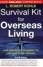 Survival Kit for Overseas Living, Fourth Edition : For Americans Planning to Live and Work Abroad