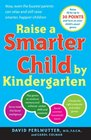 Raise a Smarter Child by Kindergarten Raise IQ by up to 30 points and turn on your child's smart genes