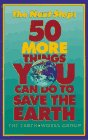 The Next Step: 50 More Things You Can Do to Save the Earth