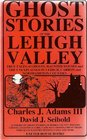 Ghost Stories of the Lehigh Valley