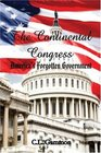The Continental Congress: Americas Forgotten Government