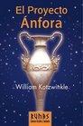 El Proyecto Anfora/the Amphora Project