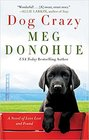 Dog Crazy A Novel of Love Lost and Found