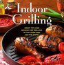 Indoor Grilling: Great Tips and Recipes for Oven and Stovetop Grilling